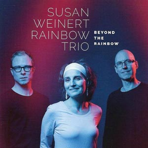 Beyond the Rainbow - Susan Weinert Rainbow Trio