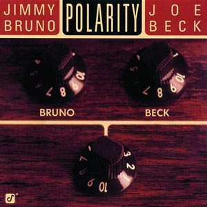 Jimmy Bruno and Joe Beck - Polarity