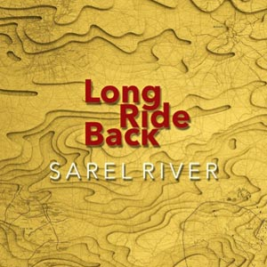 Sarel River - Long Ride Back