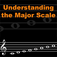 Understanding the Major Scale