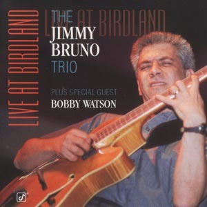 Jimmy Bruno Trio: Live at Birdland