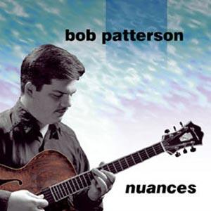 Bob Patterson - Nuances