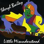 Sheryl Bailey - Little Misunderstood