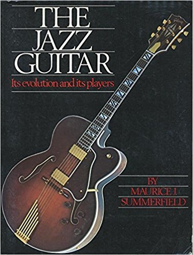 The Jazz Guitar. By Maurice Summerfield
