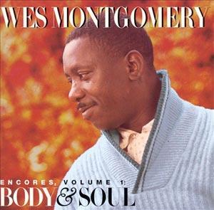 Wes Montgomery - Encores, Vol.1: Body & Soul